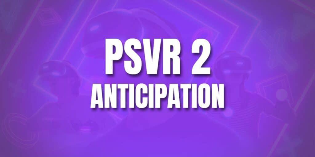 psvr 2 anticipation